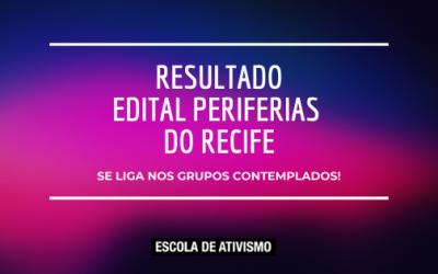 Resultado: Edital #PeriferiasDoRecife