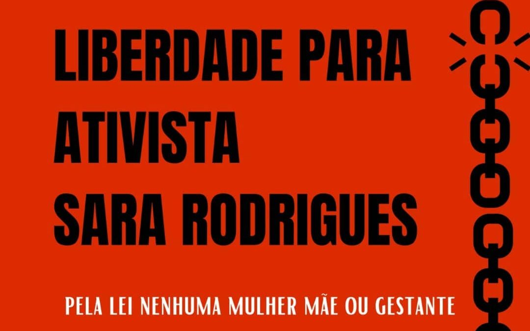 #AlertaAtivista: Liberdade para Sara Rodrigues!