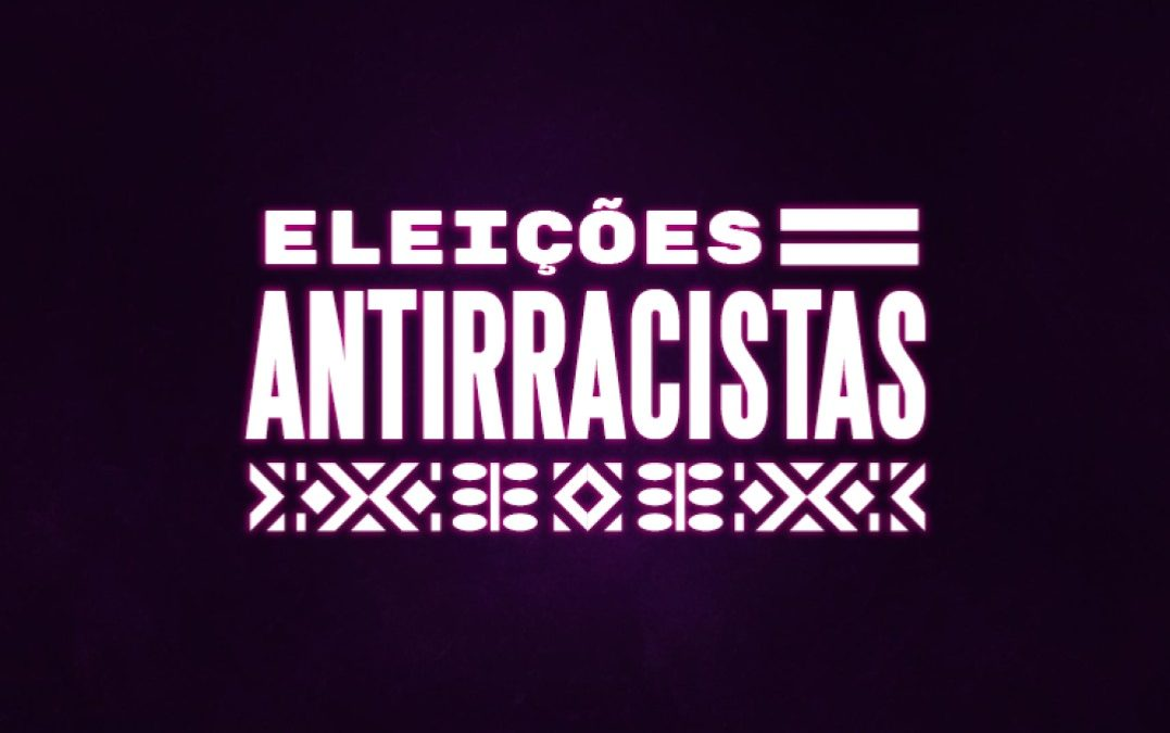 Eleições antirracistas, uma ação para já